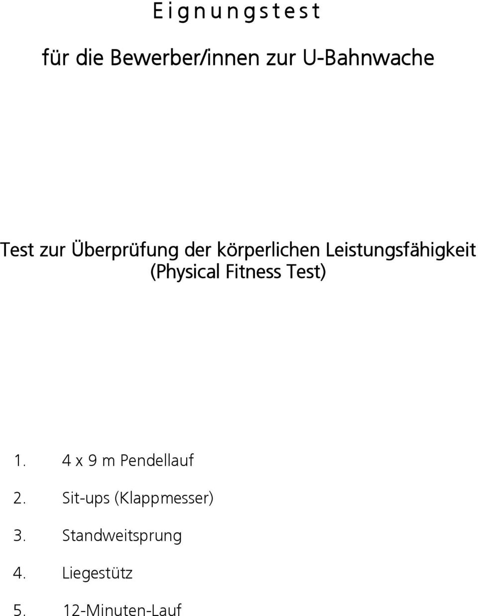 (Physical Fitness Test) 1. 4 x 9 m Pendellauf 2.