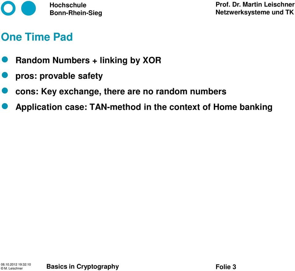 there are no random numbers Application case: