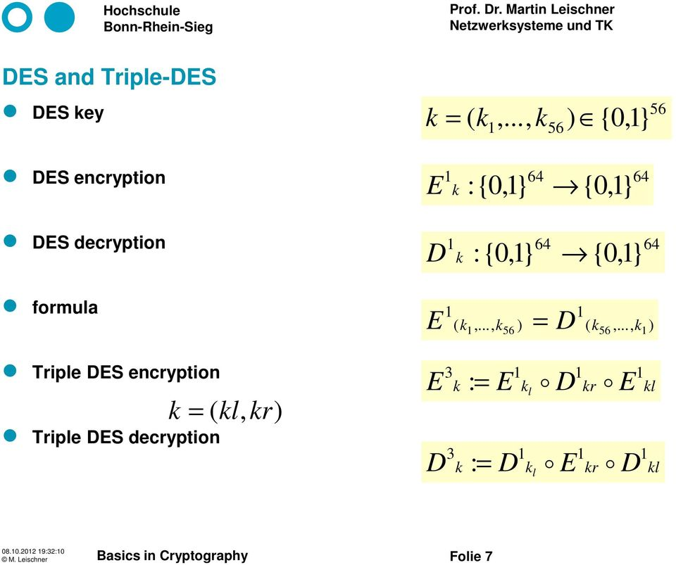 :{0,1} {0,1} 64 formula Triple DES encryption Triple DES decryption k = ( kl, kr)