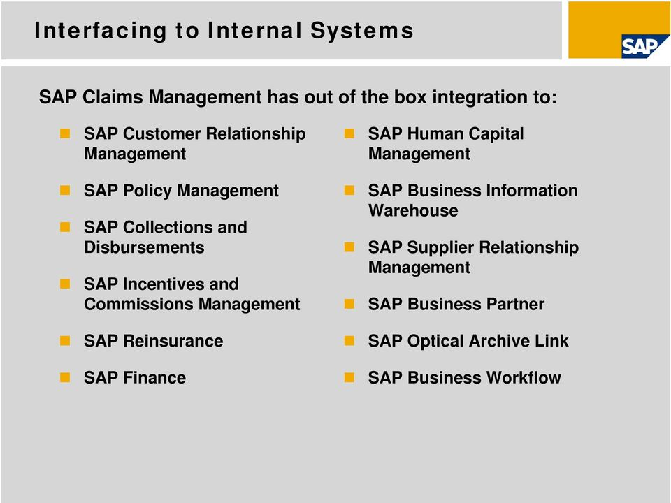 Commissions SAP Reinsurance SAP Finance SAP Human Capital SAP Business Information