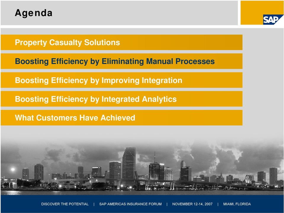 Integrated Analytics What Customers Have Achieved SAP 2007 / Page 7 DISCOVER