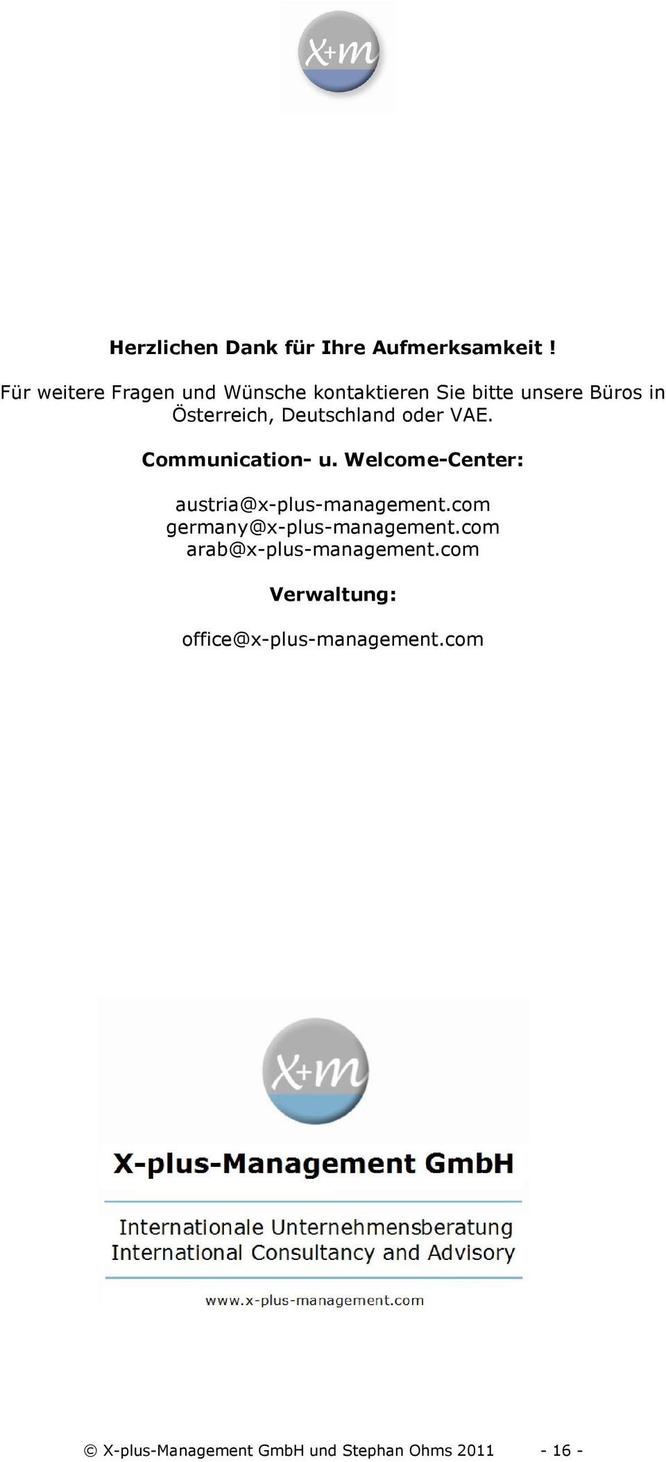 Deutschland oder VAE. Communication- u. Welcome-Center: austria@x-plus-management.