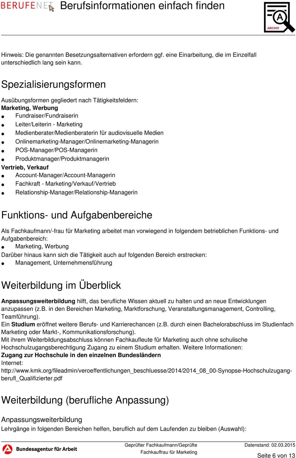 Onlinemarketing-Manager/Onlinemarketing-Managerin POS-Manager/POS-Managerin Produktmanager/Produktmanagerin Vertrieb, Verkauf Account-Manager/Account-Managerin Fachkraft - Marketing/Verkauf/Vertrieb