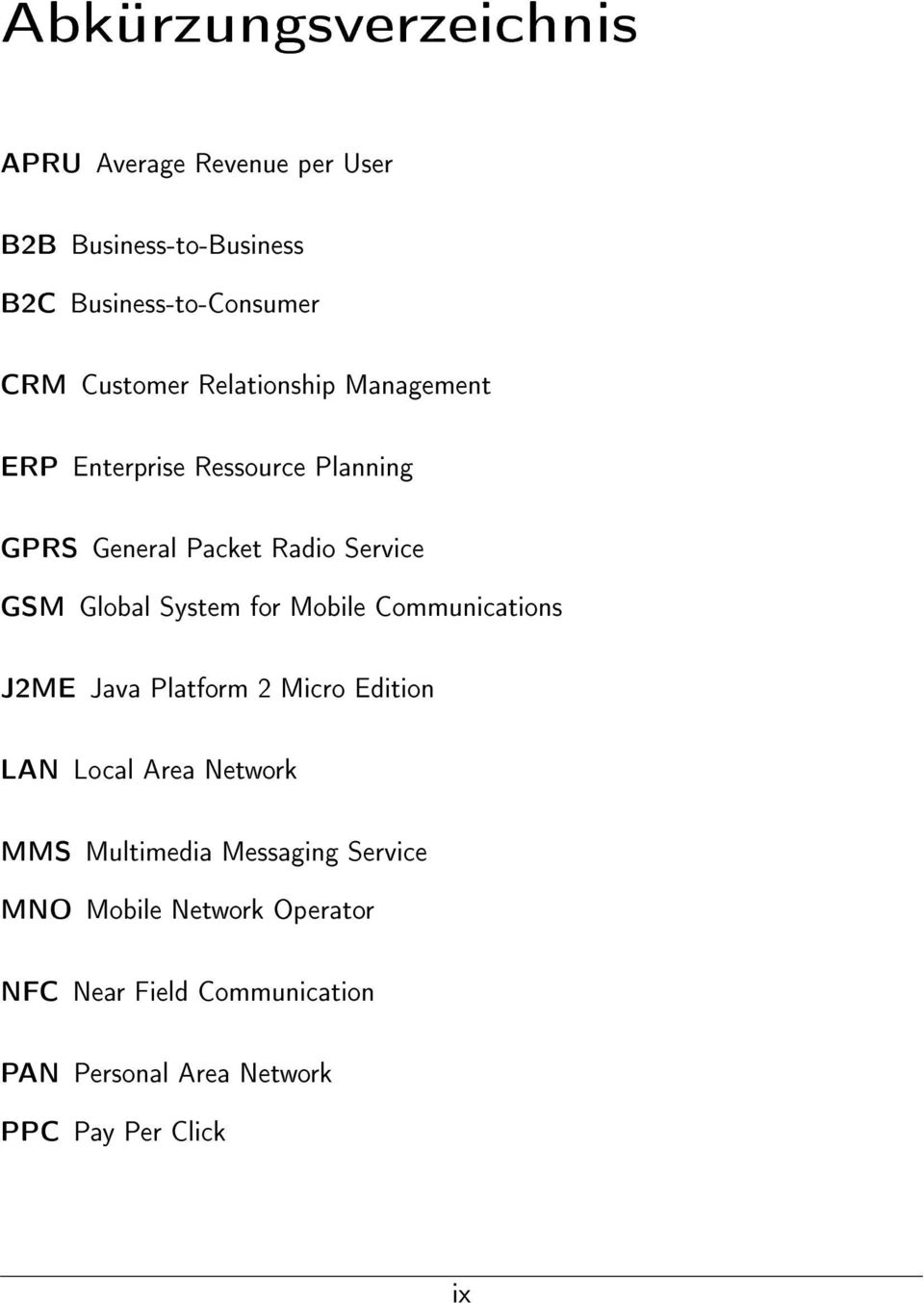 System for Mobile Communications J2ME Java Platform 2 Micro Edition LAN Local Area Network MMS Multimedia