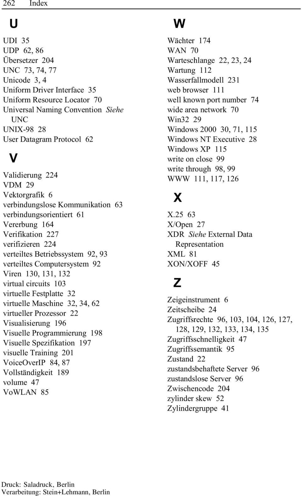verteiltes Computersystem 92 Viren 130, 131, 132 virtual circuits 103 virtuelle Festplatte 32 virtuelle Maschine 32, 34, 62 virtueller Prozessor 22 Visualisierung 196 Visuelle Programmierung 198