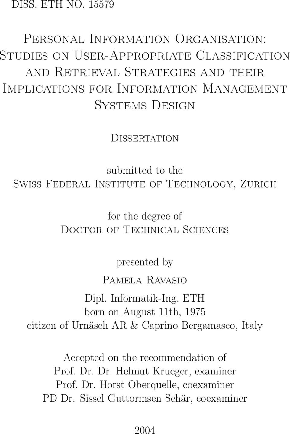 Management Systems Design Dissertation submitted to the Swiss Federal Institute of Technology, Zurich for the degree of Doctor of Technical Sciences