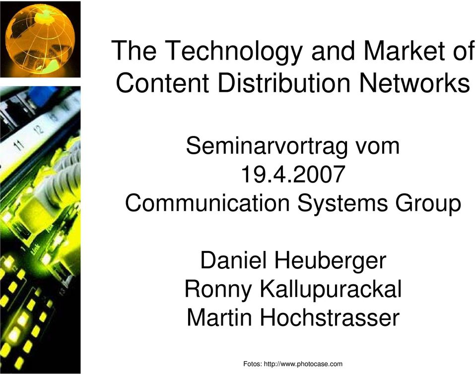 2007 Communication Systems Group Daniel Heuberger