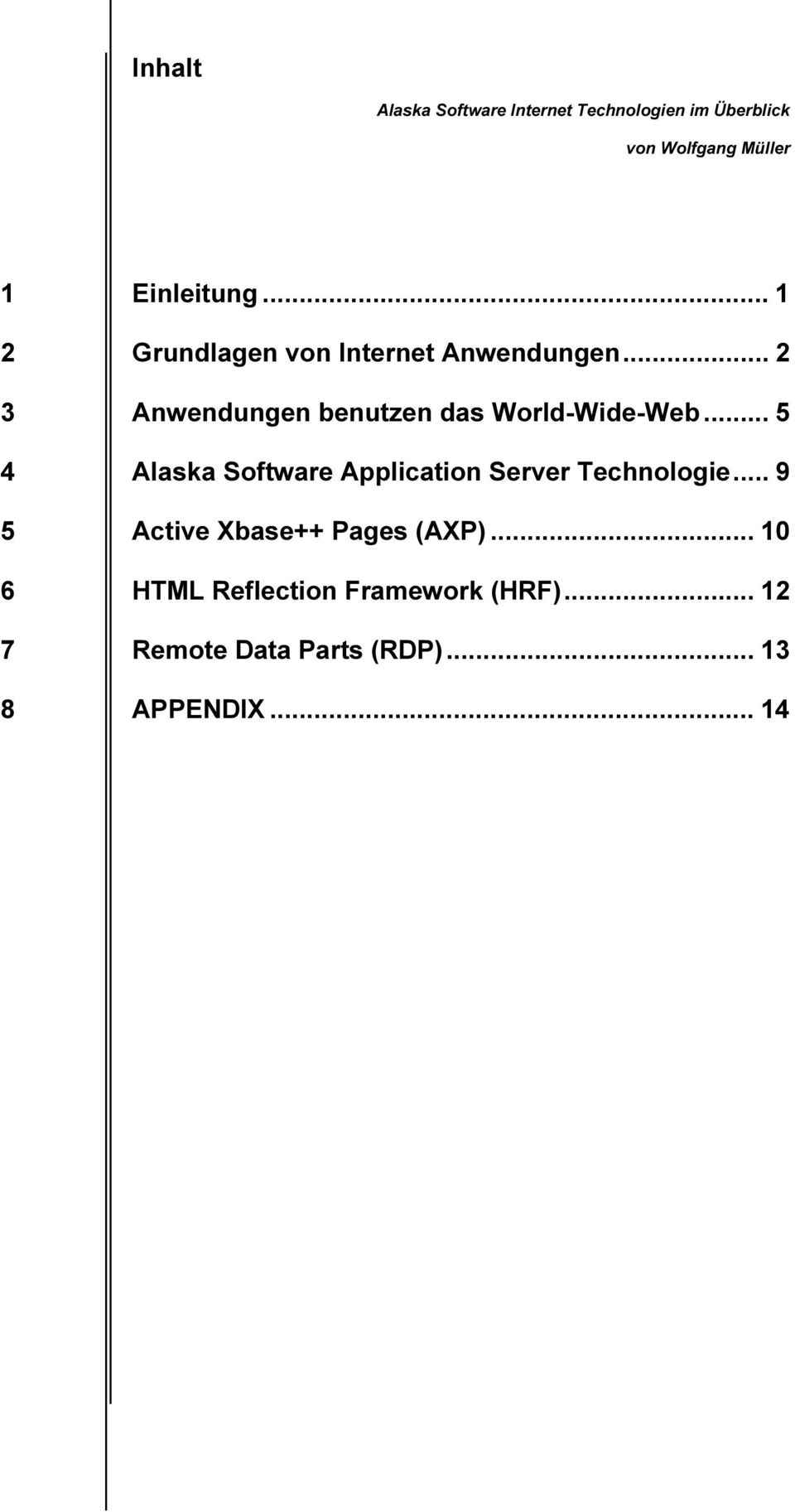 .. 5 4 Alaska Software Application Server Technologie... 9 5 Active Xbase++ Pages (AXP).