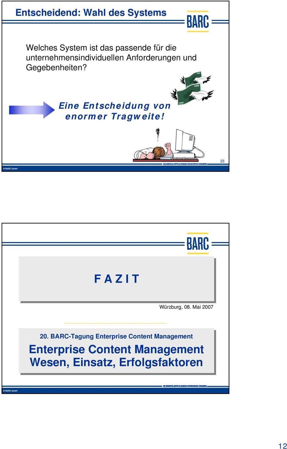 BARC-Tagung Enterprise Content Management Business Application Research Center Enterprise Wiesenweg 31 Content