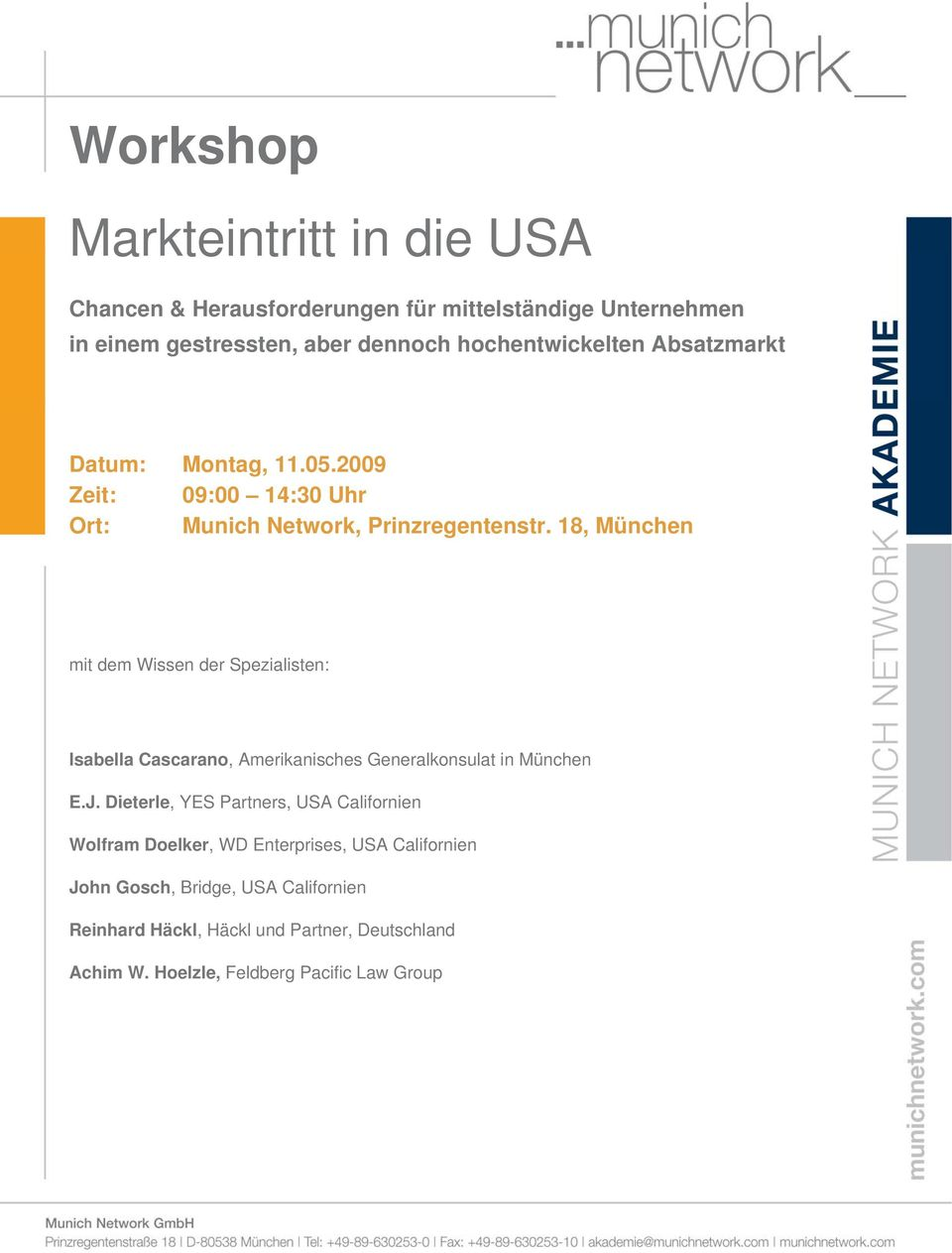 Dieterle, YES Partners, USA Californien Wolfram Doelker, WD Enterprises, USA