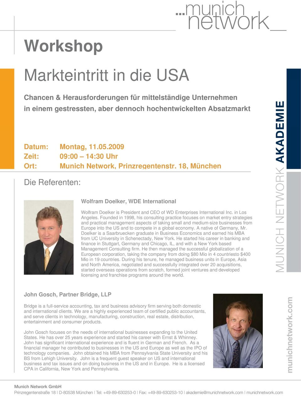 global economy. A native of Germany, Mr. Doelker is a Saarbruecken graduate in Business Economics and earned his MBA from UC University in Schenectady, New York.