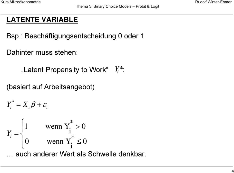 Latent Propensity to Work Y i *: (basiert auf
