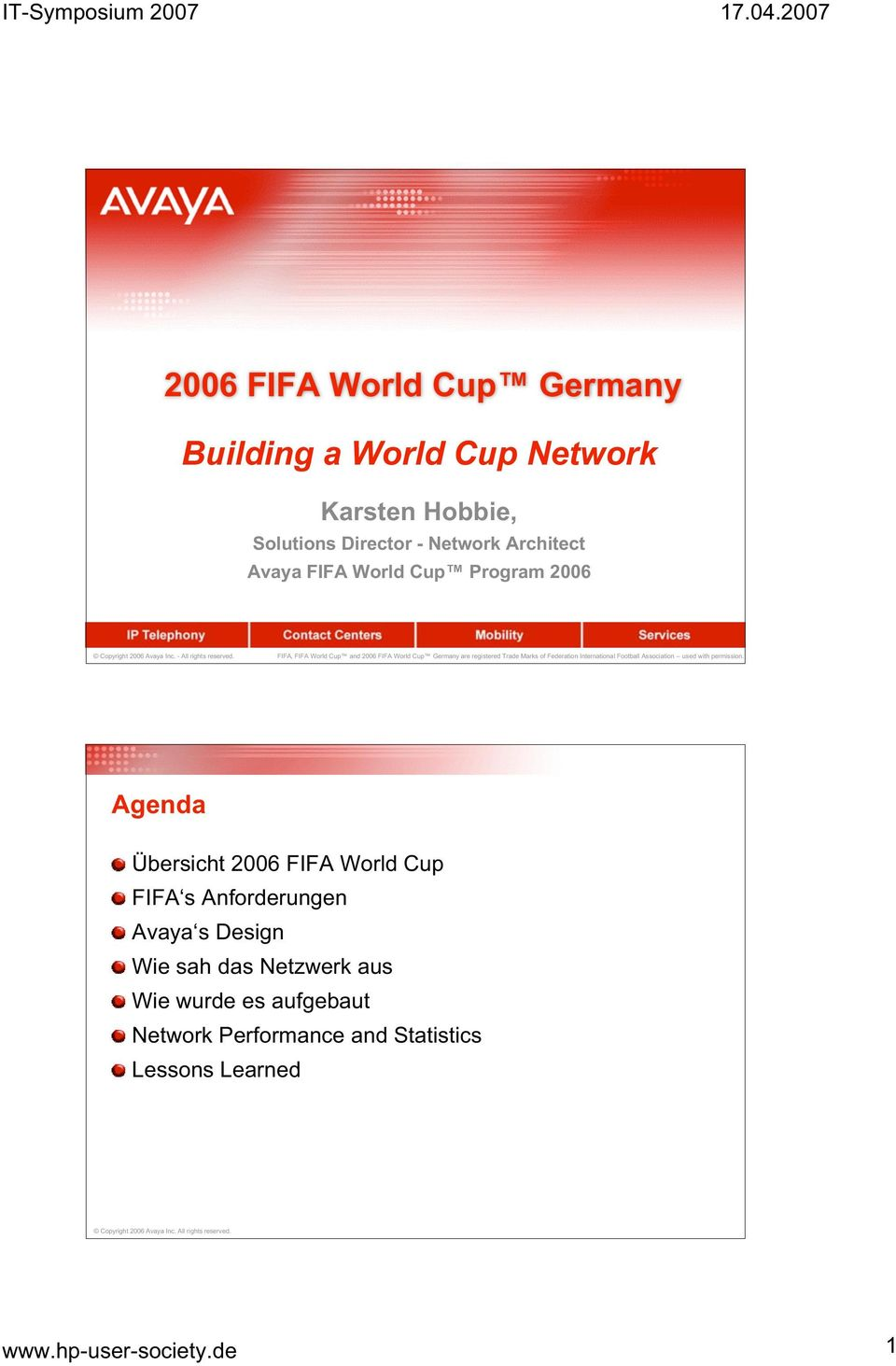 FIFA, FIFA World Cup and 2006 FIFA World Cup Germany are registered Trade Marks of Federation International Football Association