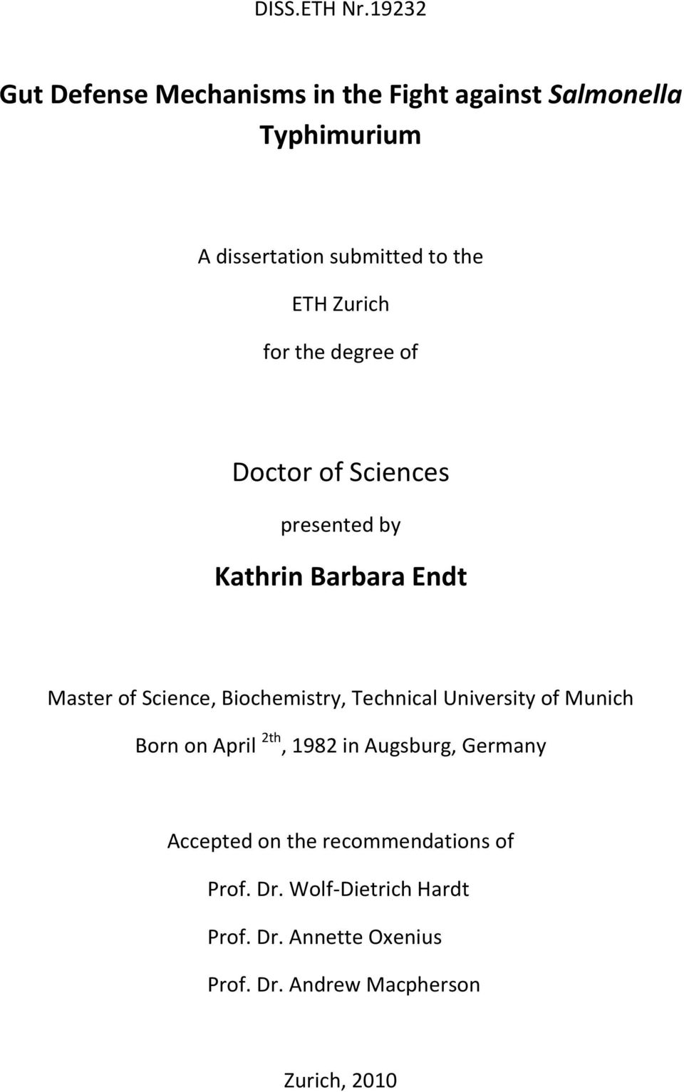 Zurich for the degree of Doctor of Sciences presented by Kathrin Barbara Endt Master of Science,
