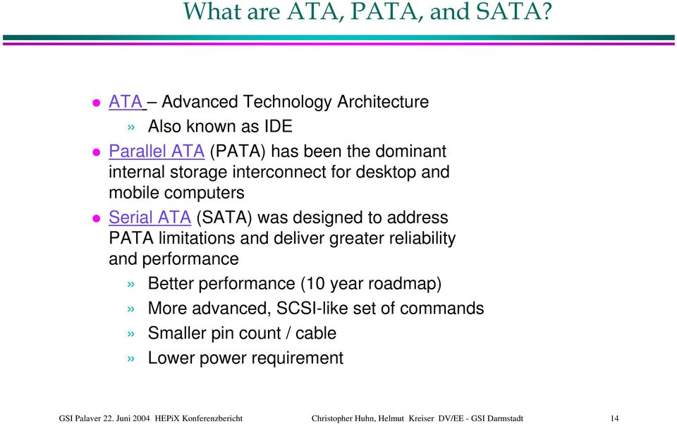desktop and mobile computers Serial ATA (SATA) was designed to address PATA limitations and deliver greater reliability and