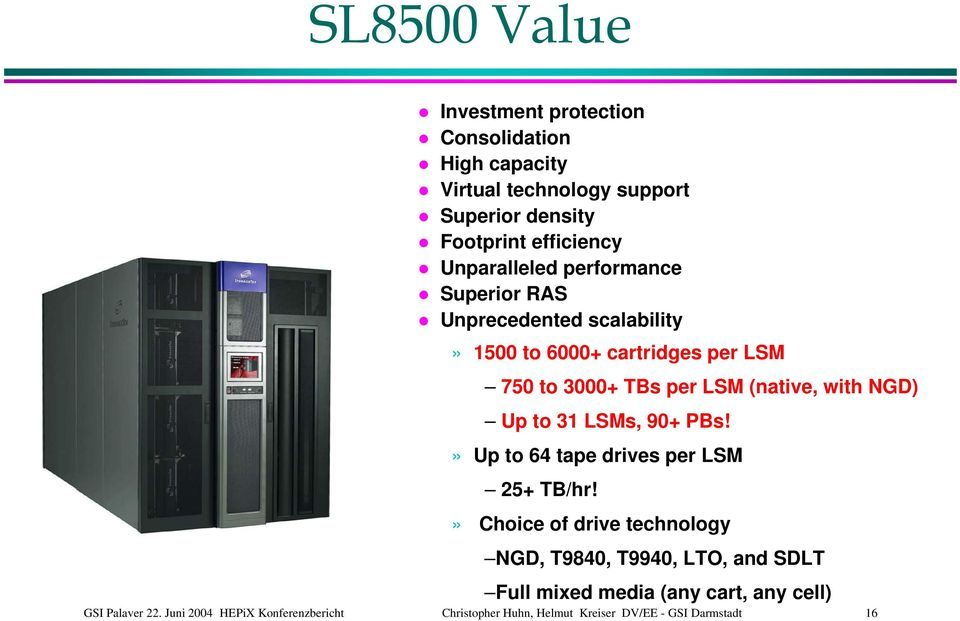 with NGD) Up to 31 LSMs, 90+ PBs!» Up to 64 tape drives per LSM 25+ TB/hr!