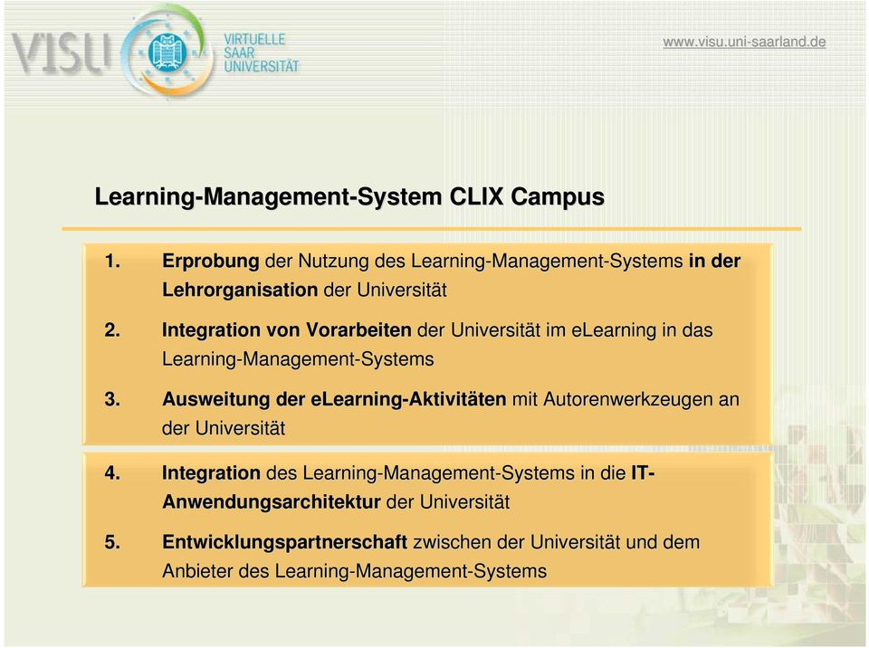 Integration von Vorarbeiten der Universität t im elearning in das Learning-Management Management-Systems 3.