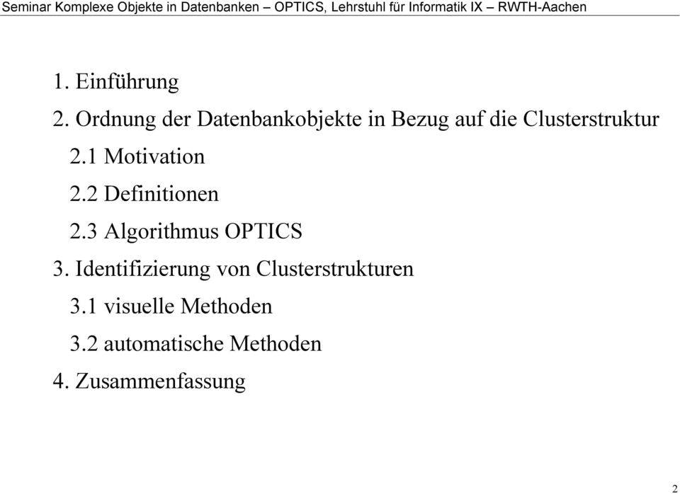 Clusterstruktur 2.1 Motivation 2.2 Definitionen 2.