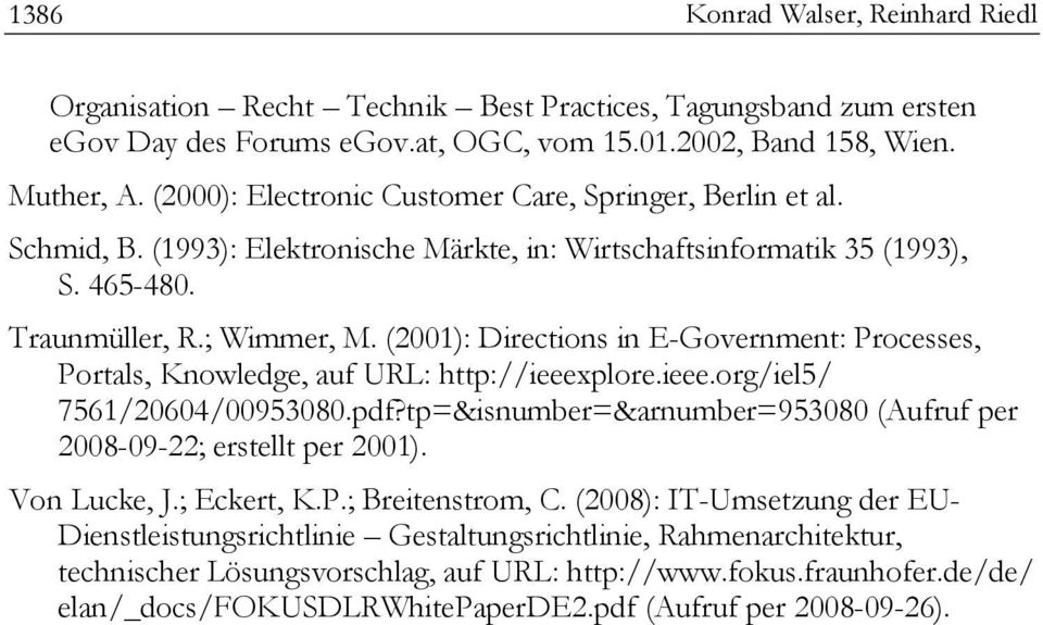 (2001): Directions in E-Government: Processes, Portals, Knowledge, auf URL: http://ieeexplore.ieee.org/iel5/ 7561/20604/00953080.pdf?