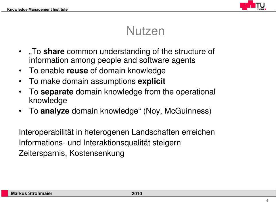 from the operational knowledge To analyze domain knowledge (Noy, McGuinness) Interoperabilität in