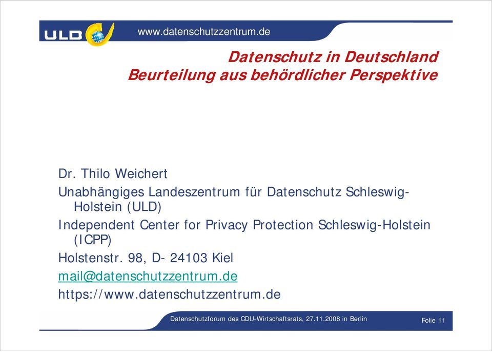Independent Center for Privacy Protection Schleswig-Holstein (ICPP) Holstenstr.