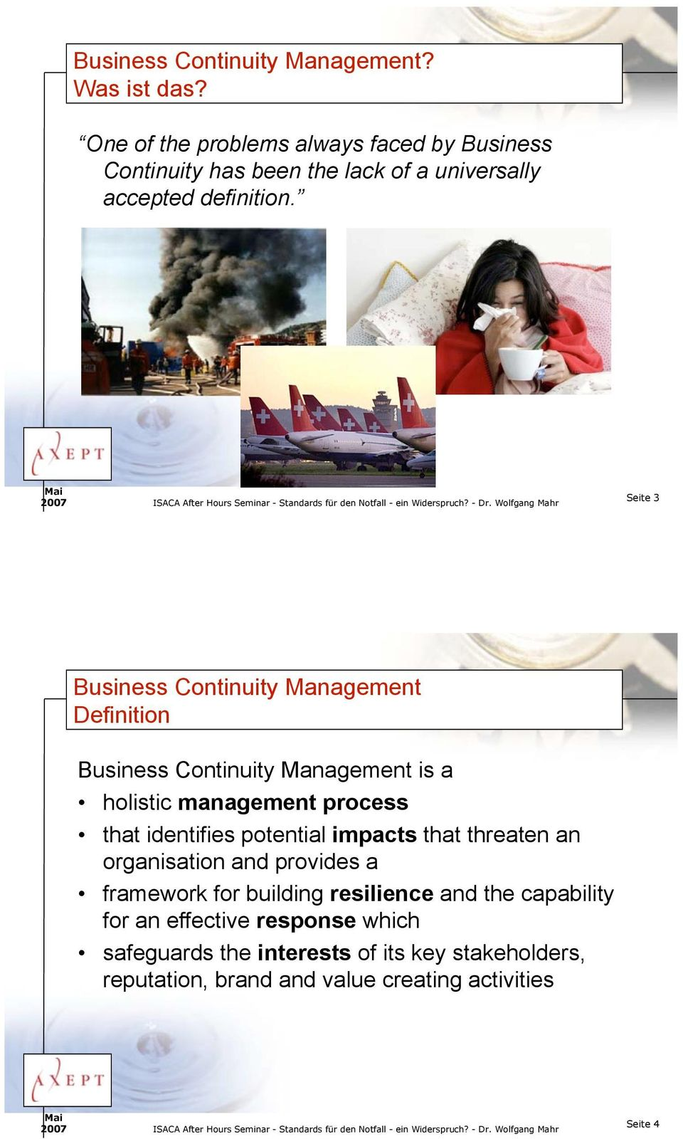 Seite 3 Definition is a holistic management process that identifies potential impacts that threaten an