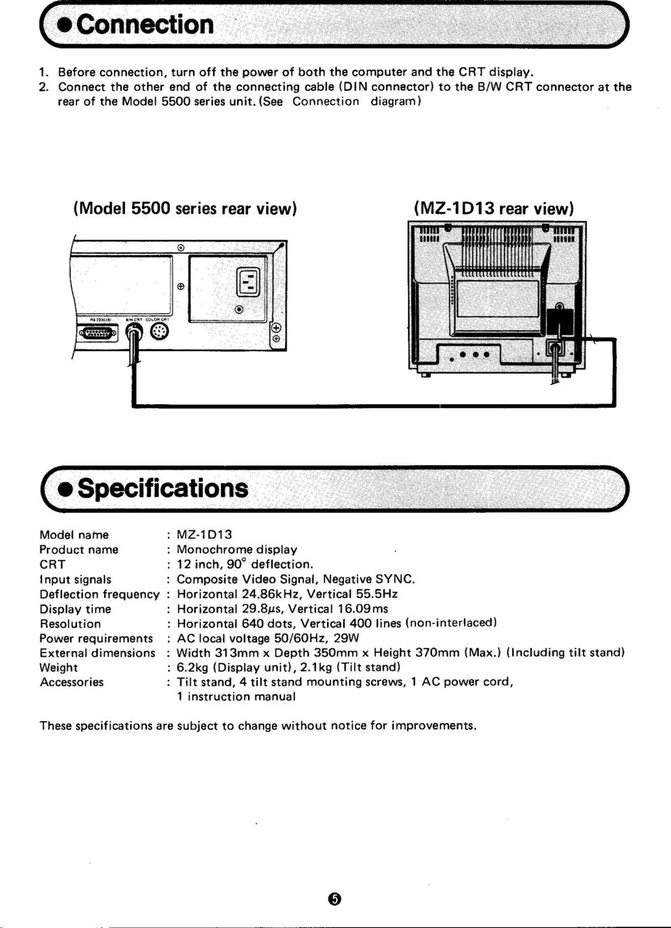 (See Connection diagram (Model 5500 series rear view (MZ-1D13 rear view ( e Specifications Model name Product name CRT I nput signals Deflection frequency Display time Resolution Power requirements