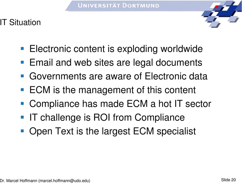 management of this content Compliance has made ECM a hot IT sector IT