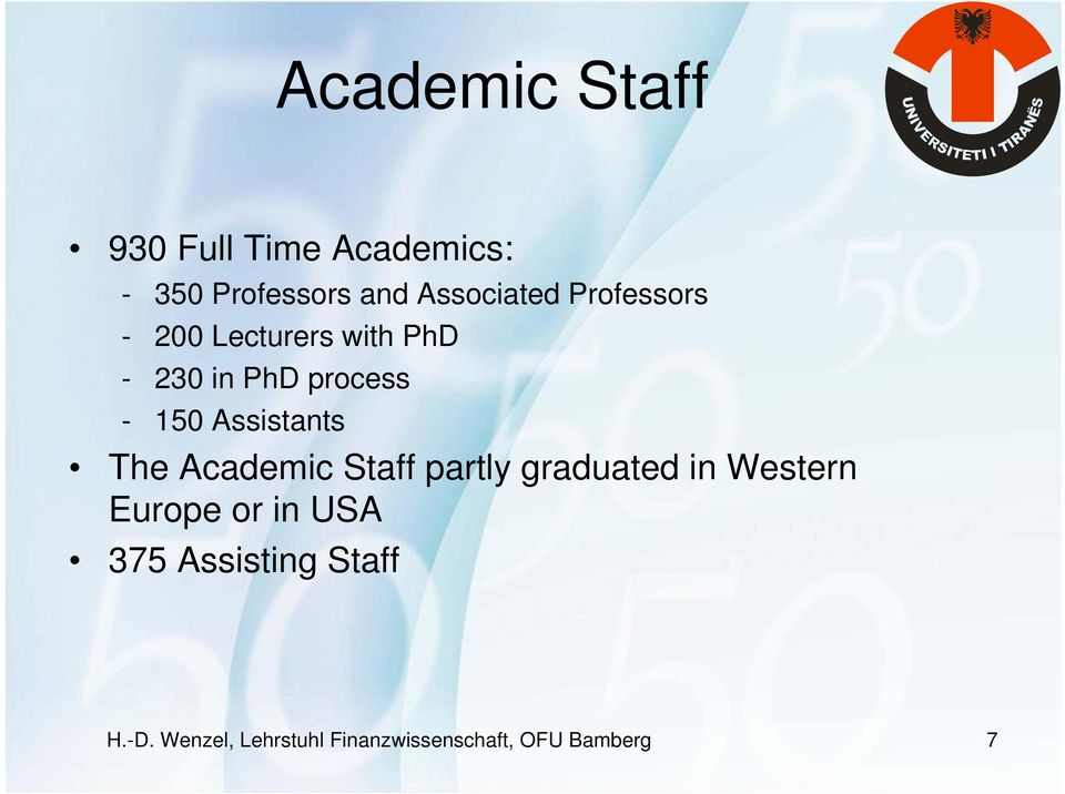 Assistants The Academic Staff partly graduated in Western Europe or in