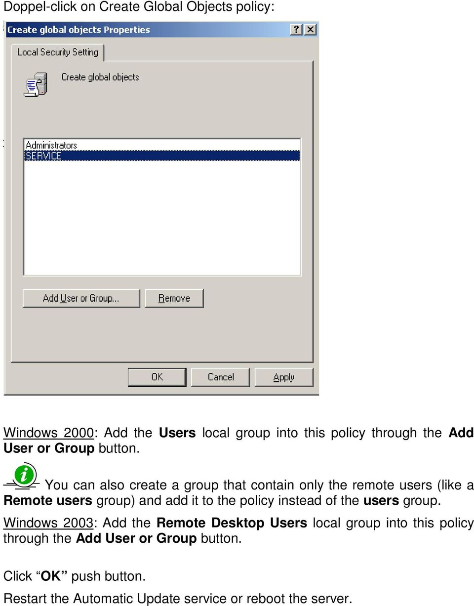 You can also create a group that contain only the remote users (like a Remote users group) and add it to the policy