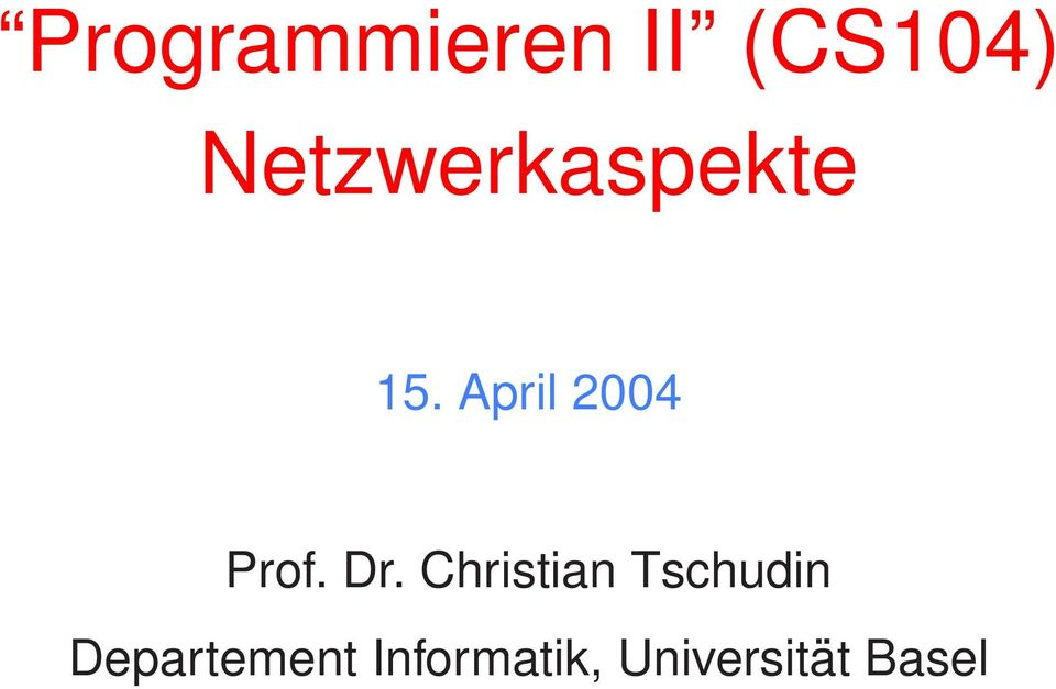 April 2004 Prof. Dr.