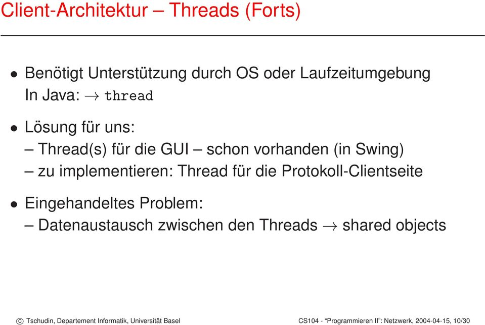 Protokoll-Clientseite Eingehandeltes Problem: Datenaustausch zwischen den Threads shared objects c