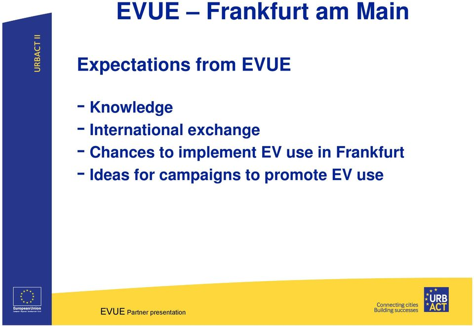 to implement EV use in Frankfurt -