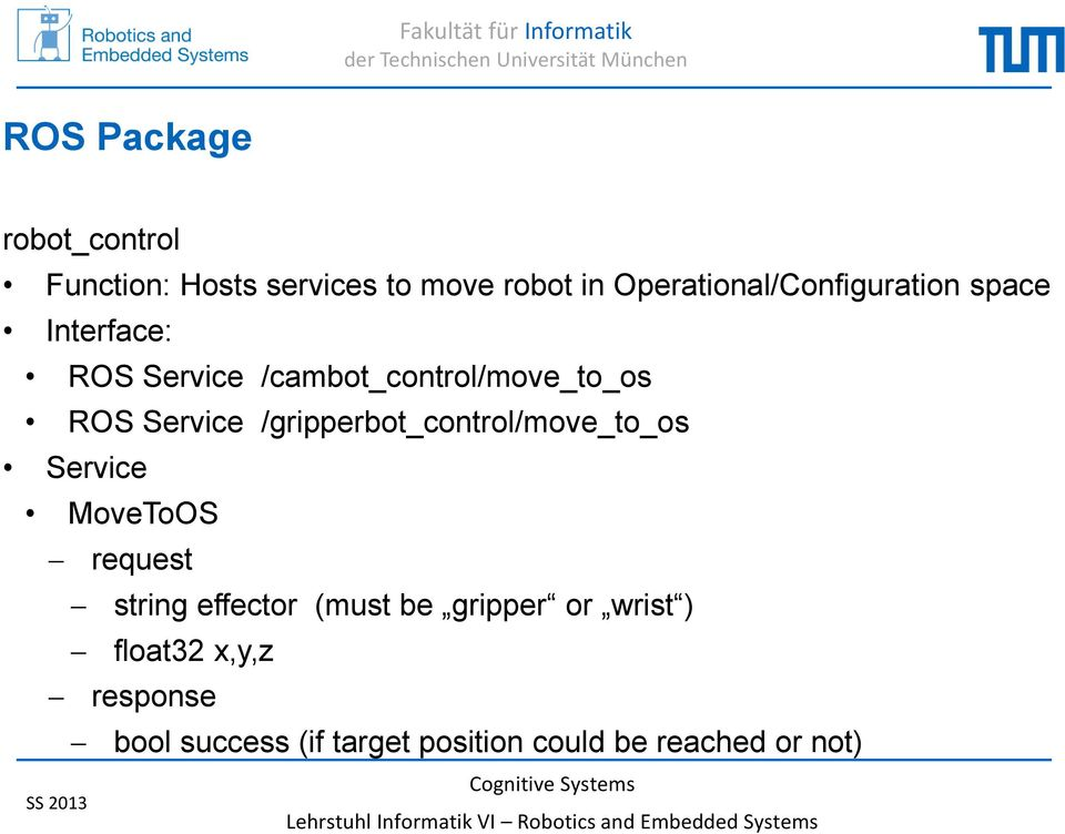 Service /gripperbot_control/move_to_os Service MoveToOS request string effector (must