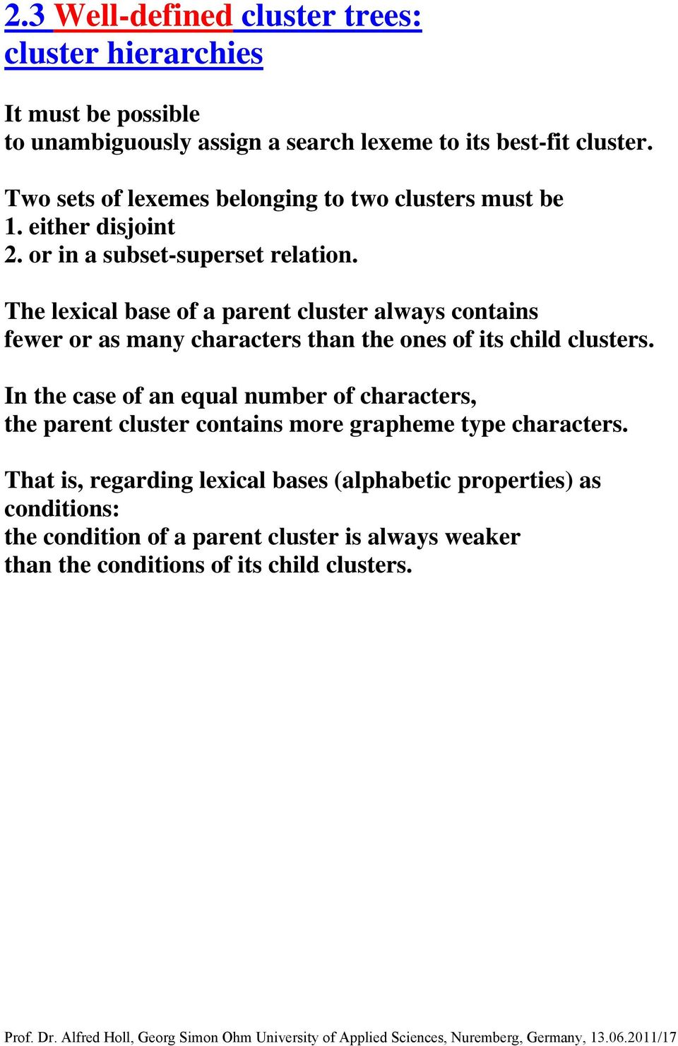 The lexical base of a parent cluster always contains fewer or as many characters than the ones of its child clusters.