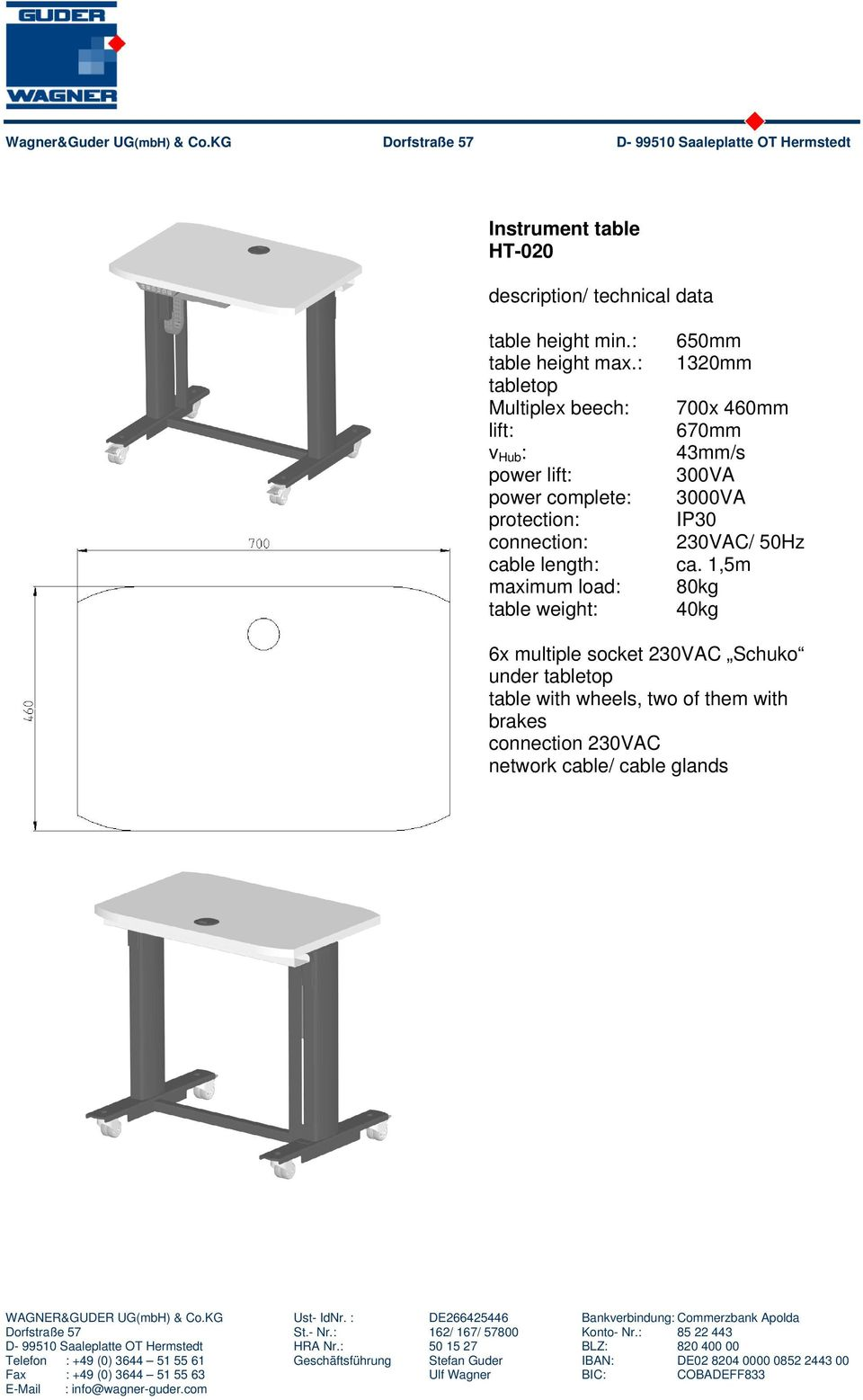 table weight: 40kg 6x multiple socket