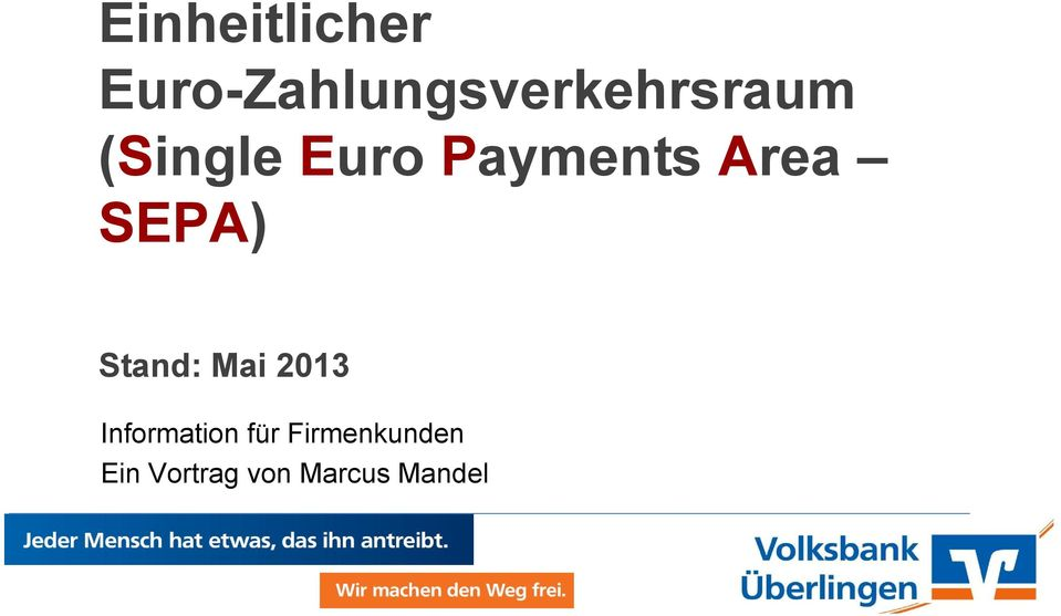 Euro Payments Area SEPA) Stand: Mai