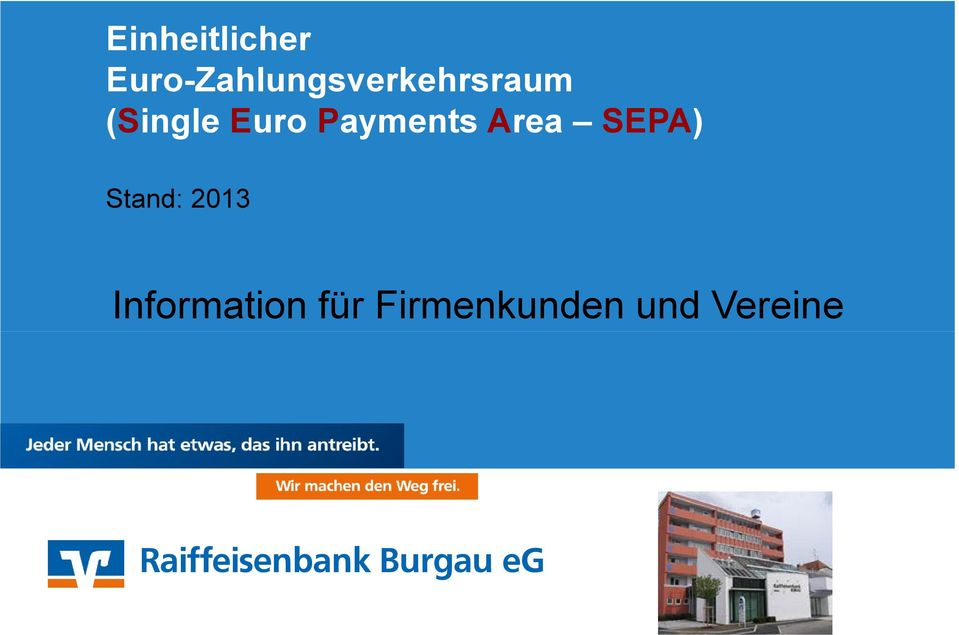 Euro Payments Area SEPA) Stand: 2013