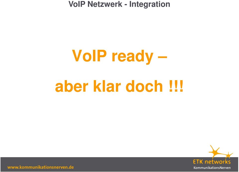 VoIP ready
