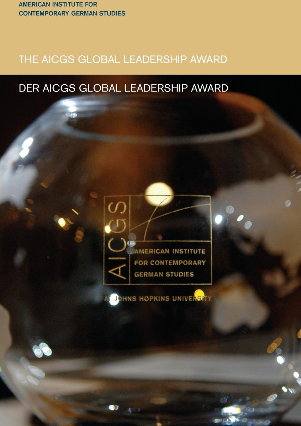 THE AICGS GLOBAL LEADERSHIP