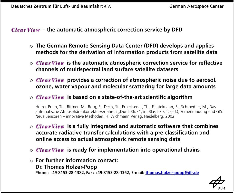 data o CllearViiew is the automatic atmospheric correction service for reflective channels of multispectral land surface satellite datasets o CllearViiew provides a correction of atmospheric noise