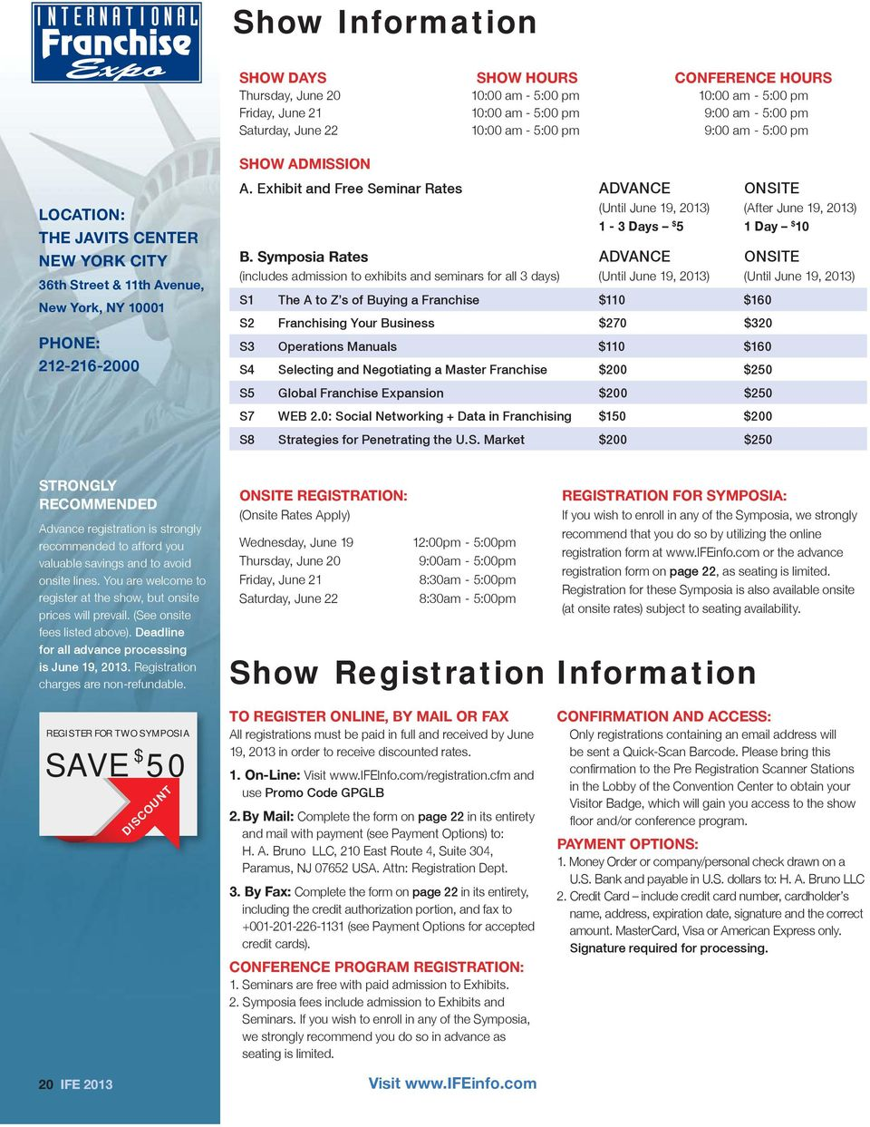 Symposia Rates ADVANCE ONSITE (includes admission to exhibits and seminars for all 3 days) (Until June 19, 2013) (Until June 19, 2013) S1 The A to Z s of Buying a Franchise $110 $160 S2 Franchising