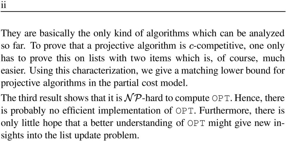 Using this characterization, we give a matching lower bound for projective algorithms in the partial cost model.