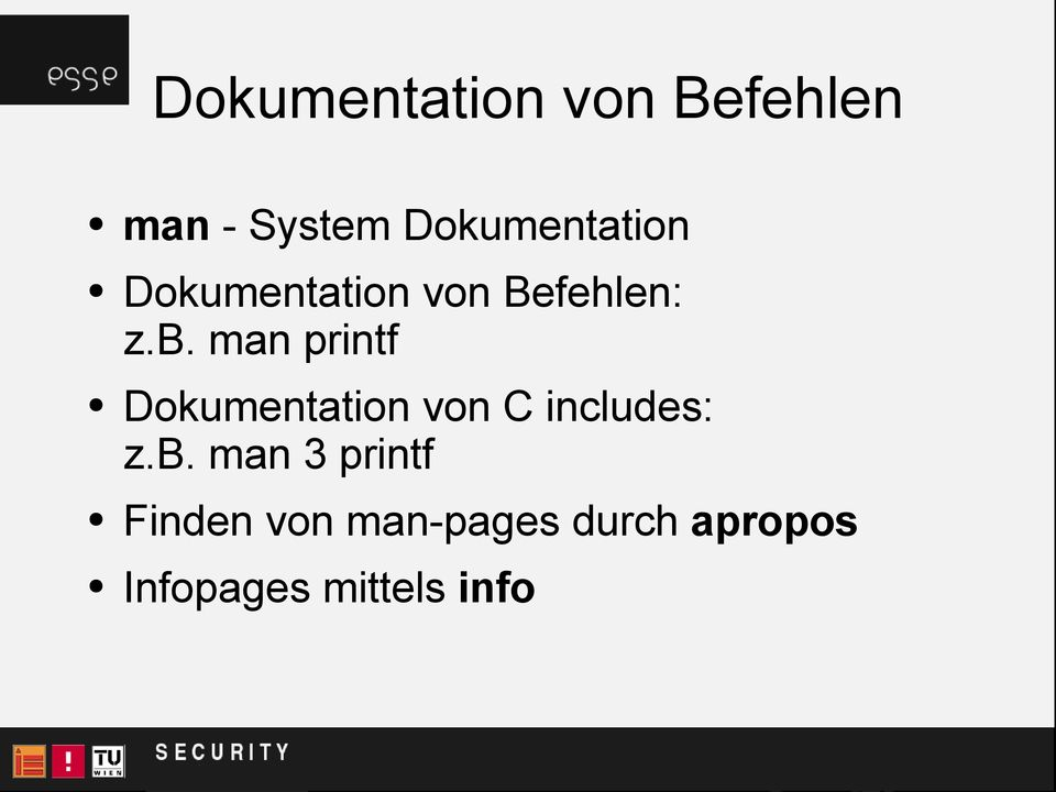 man printf Dokumentation von C includes: z.b.