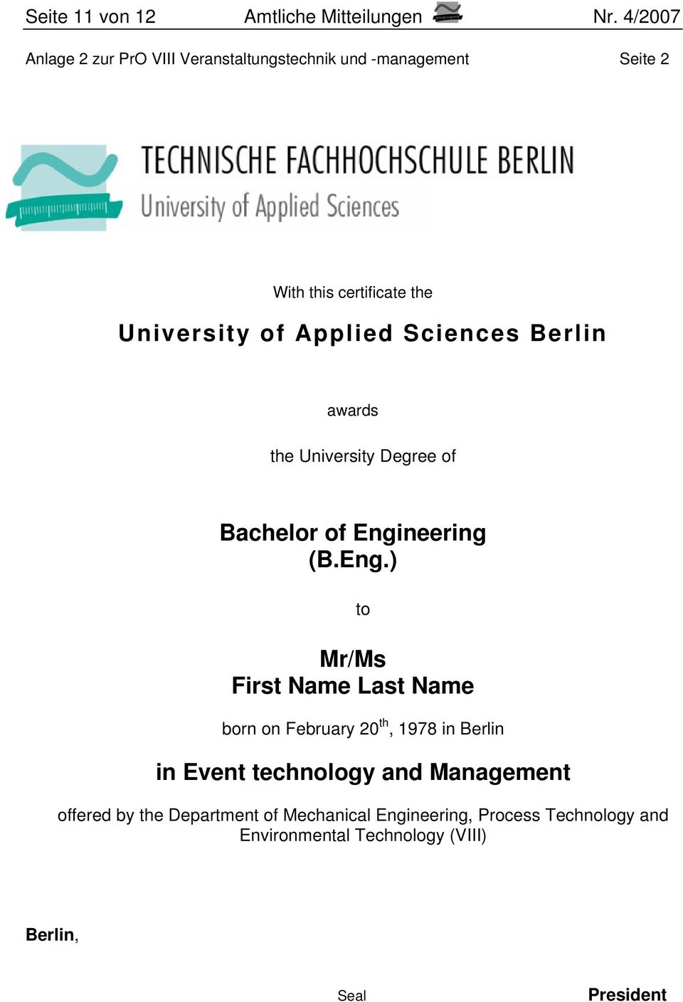 Applied Sciences Berlin awards the University Degree of Bachelor of Engi