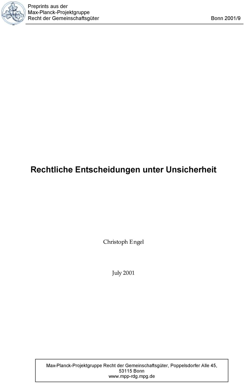 Unsicherheit Christoph Engel July 2001 Max-Planck-Projektgruppe