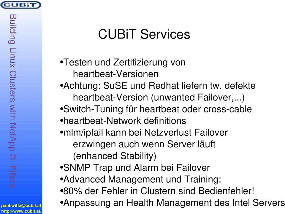 ..) Switch-Tuning für heartbeat oder cross-cable heartbeat-network definitions mlm/ipfail kann bei Netzverlust Failover
