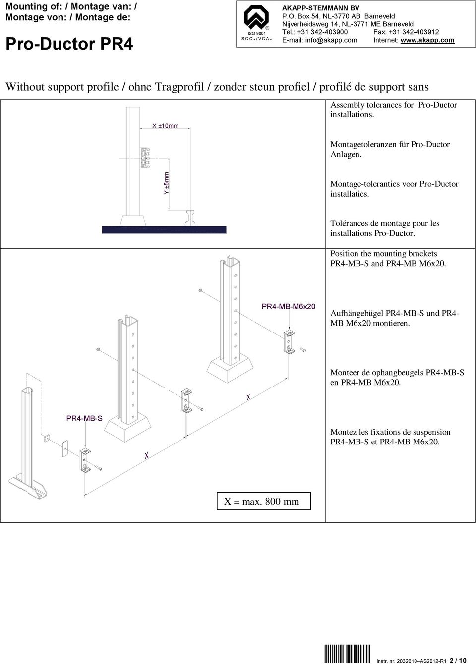 Tolérances de montage pour les installations Pro-Ductor. Position the mounting brackets PR4-MB-S and PR4-MB M6x20.
