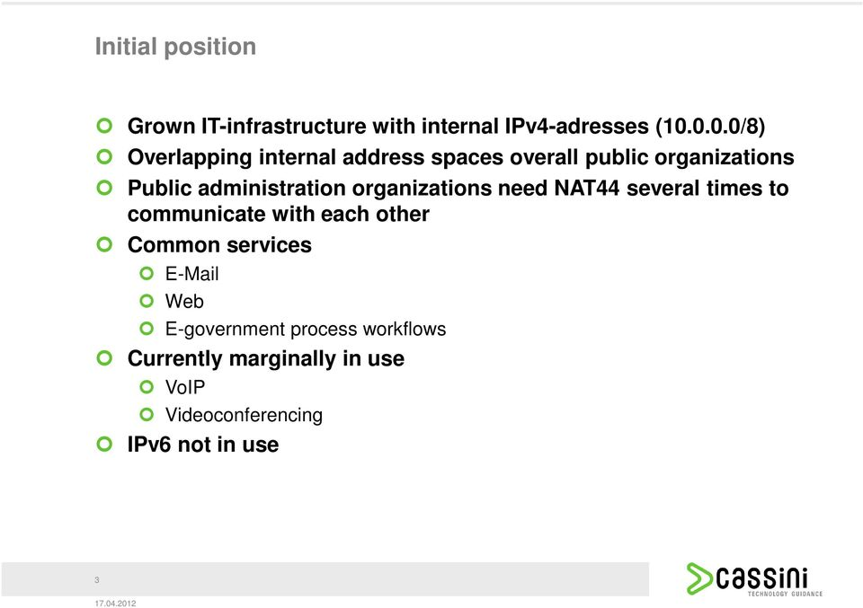 administration organizations need NAT44 several times to communicate with each other Common