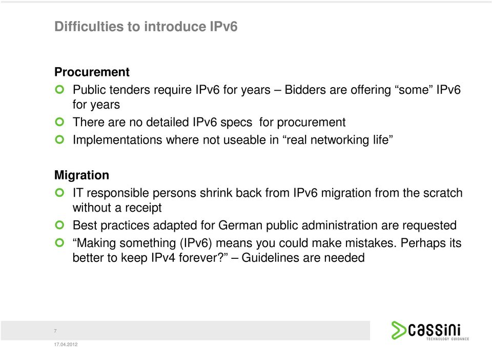 persons shrink back from IPv6 migration from the scratch without a receipt Best practices adapted for German public